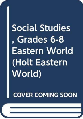 9780030436024: Holt Social Studies: Eastern World: Student Edition 2007