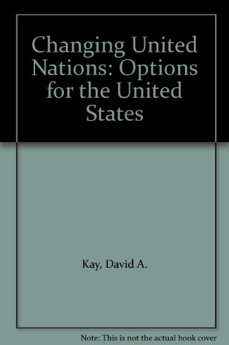 9780030437069: Changing United Nations: Options for the United States