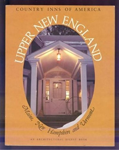 Upper New England, a guide to the inns of Maine, New Hampshire, and Vermont (Country inns of ...