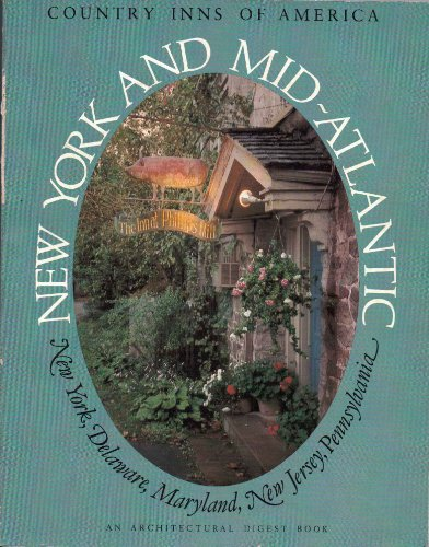 New York and Mid-Atlantic (Country Inns of America): Andrews, Peter; Ecclesine, Tracy