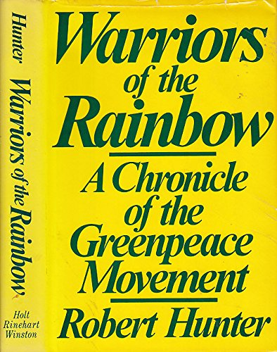 9780030437366: Warriors of the rainbow: A chronicle of the Greenpeace movement