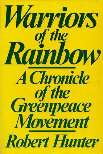 9780030437410: Warriors of the Rainbow: A Chronicle of the Greenpeace Movement
