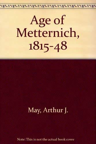 9780030438752: Age of Metternich, 1815-48