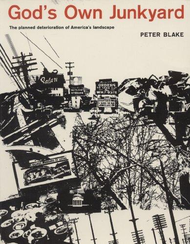 9780030438851: God's Own Junkyard: The Planned Deterioration of America's Landscape [Paperba...