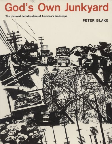 God's Own Junkyard: The Planned Deterioration of: Peter Blake