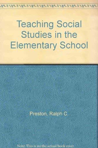Teaching Social Studies in the Elementary School: Preston, Ralph C.