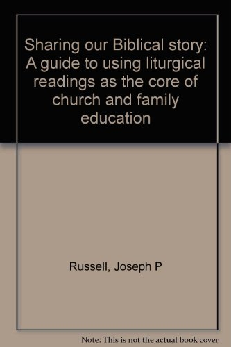 9780030439261: Sharing our Biblical story: A guide to using liturgical readings as the core of church and family education