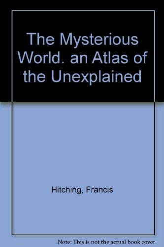 9780030440366: The mysterious world: An atlas of the unexplained