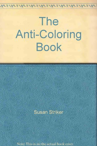 9780030440915: The Anti-Coloring Book