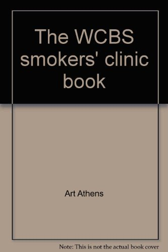 9780030441165: The WCBS smokers' clinic book: A 3-week how-to-quit-smoking program, proven on the air, for people who have given up trying to quit