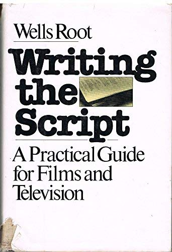 9780030442261: Writing the script: A practical guide for films and television