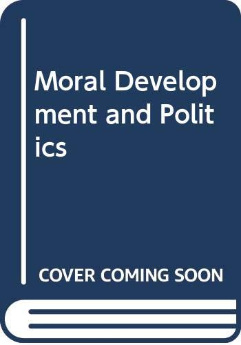 9780030442315: Moral Development and Politics