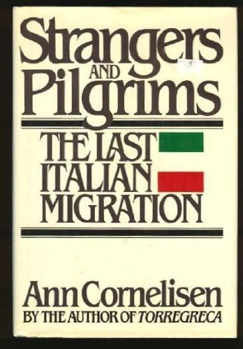 9780030442858: Strangers and pilgrims: The last Italian migration