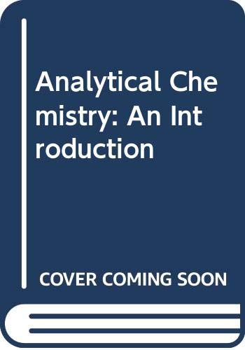 9780030444166: Analytical Chemistry: An Introduction