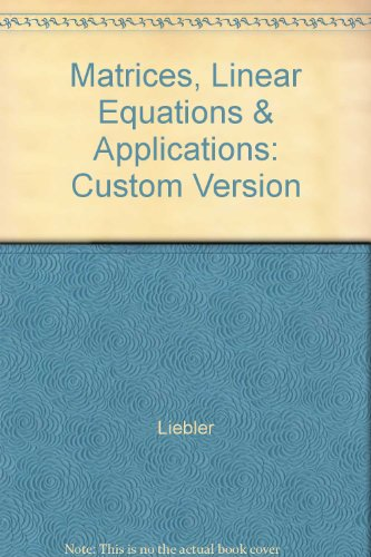 9780030444937: Matrices, Linear Equations & Applications: Custom Version