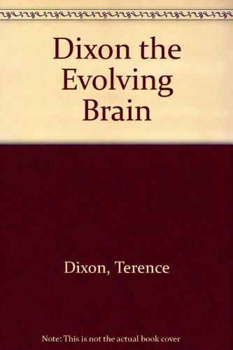 9780030445811: Dixon the Evolving Brain