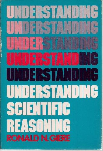 9780030446313: Understanding Scientific Reasoning