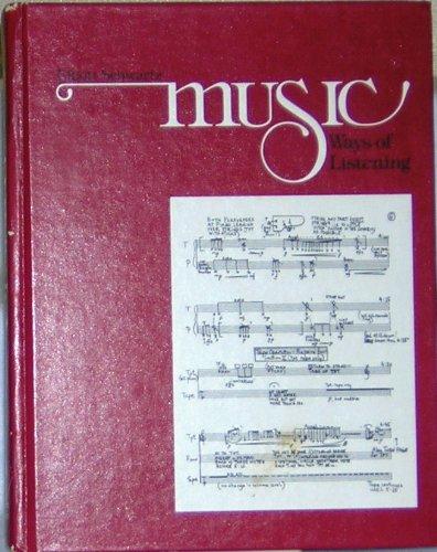 9780030446764: Music: Ways of Listening