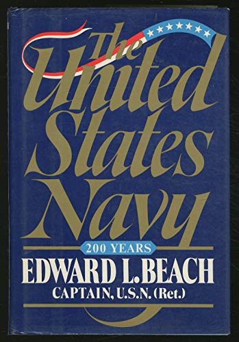 The United States Navy: 200 Years.: BEACH, Edward L.