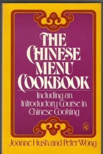 Chinese Menu Cookbook: Hush, Joanne; Wong, Peter