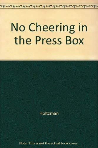 No Cheering in the Press Box: Holtzman