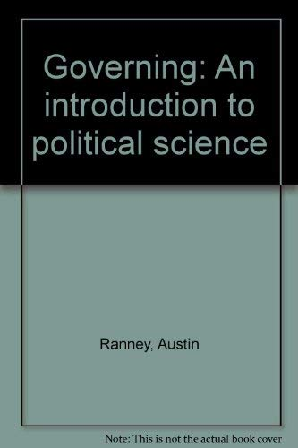 9780030451065: Governing: An introduction to political science