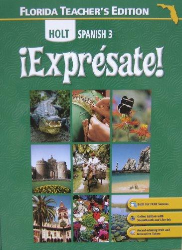 9780030451249: Holt Spanish 3 Expresate! Florida Teacher Edition (Expresate!)