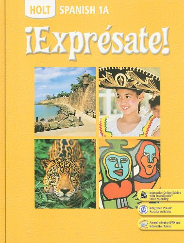 Exprésate!: Student Edition Level 1A 2008: HOLT, RINEHART AND WINSTON