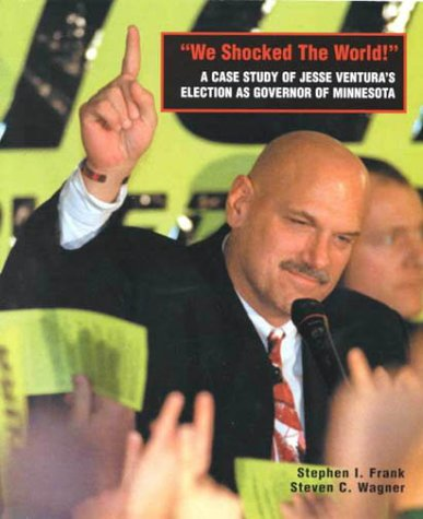 9780030451423: We Shocked the World: A Case Study of Jesse Ventura's Election as Governor of Minnesota