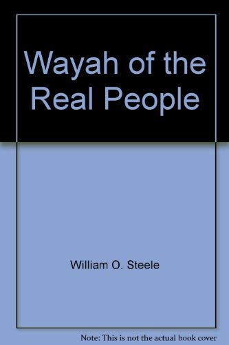9780030452208: Wayah of the Real People
