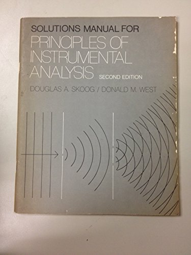 9780030452413: Principles of Instrumental Analysis: Solutions Manual to 2r.e