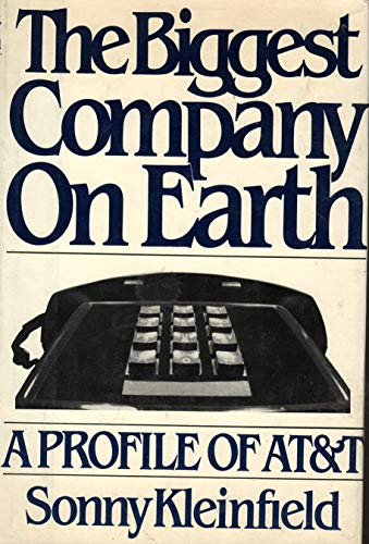 9780030453267: The Biggest Company on Earth: A Profile of AT&T