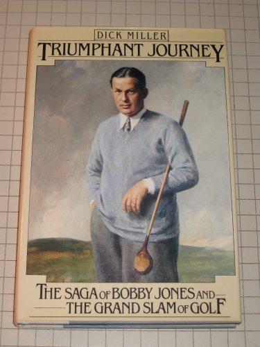 9780030453311: Triumphant Journey: The Saga of Bobby Jones and the Grand Slam of Golf