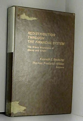 9780030453410: Redistribution Through the Financial System: The Grants Economics of Money and Credit
