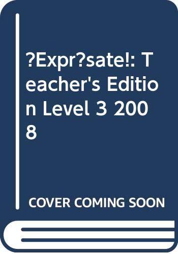 Expresate! Holt Spanish 3 - Teacher's Edition: Madrigal Velasco Humbach