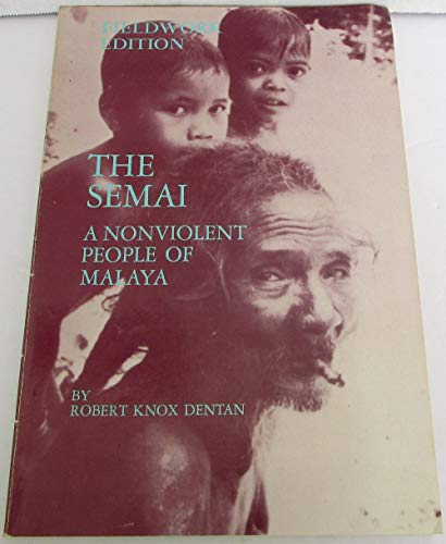 9780030453762: The Semai: A Nonviolent People of Malaya (Case Studies in Cultural Anthropology)