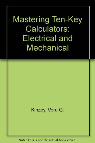 9780030454493: Mastering Ten-Key Calculators: Electrical and Mechanical
