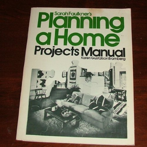 9780030454769: Sarah Faulkner's Planning a Home: Projects Manual