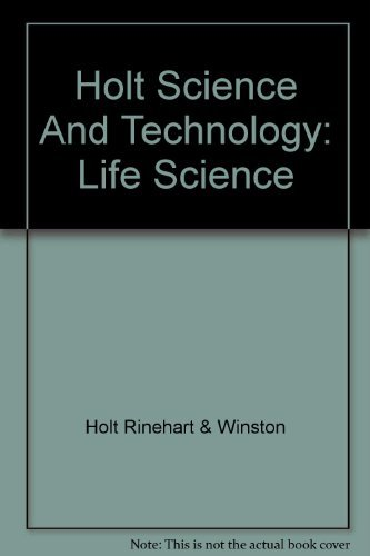 Holt Science And Technology: Life Science: Holt Rinehart &