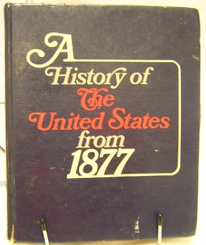 9780030455766: A history of the United States from 1877