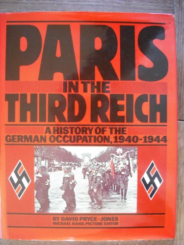 9780030456213: Paris in the Third Reich : a history of the German occupation 1940-1944