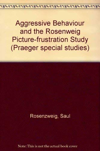 9780030456565: Aggressive Behaviour and the Rosenweig Picture-frustration Study