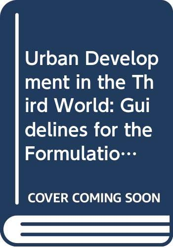 9780030457319: Urban Development in the Third World: Guidelines for the Formulation of Projects. a Praeger Special Study