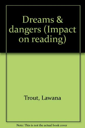 9780030460111: Dreams & dangers (Impact on reading)