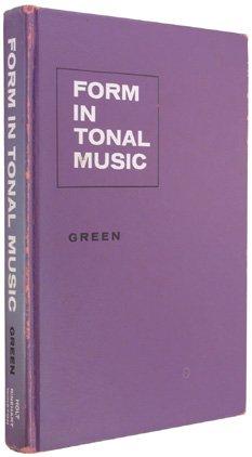 FORM IN TONAL MUSIC - An Introduction: Green, Douglass M.