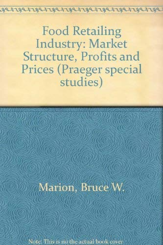 9780030461064: Food Retailing Industry: Market Structure, Profits and Prices (Praeger special studies)