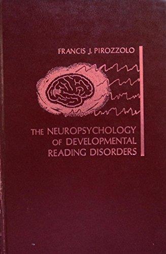 9780030461217: The neuropsychology of developmental reading disorders