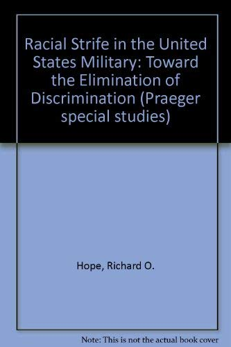 9780030461460: Racial Strife in the United States Military: Toward the Elimination of Discrimination