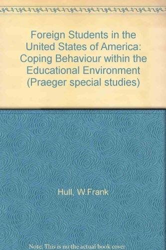 9780030461514: Foreign Students in the United States of America: Coping Behaviour within the Educational Environment