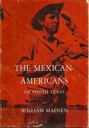 9780030462009: The Mexican-Americans of South Texas